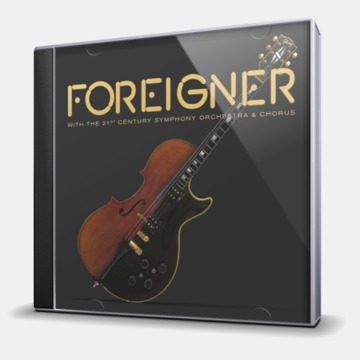 FOREIGNER WITH THE 21 CENTURY SYMPHONY ORCHESTRA & CHORUS
